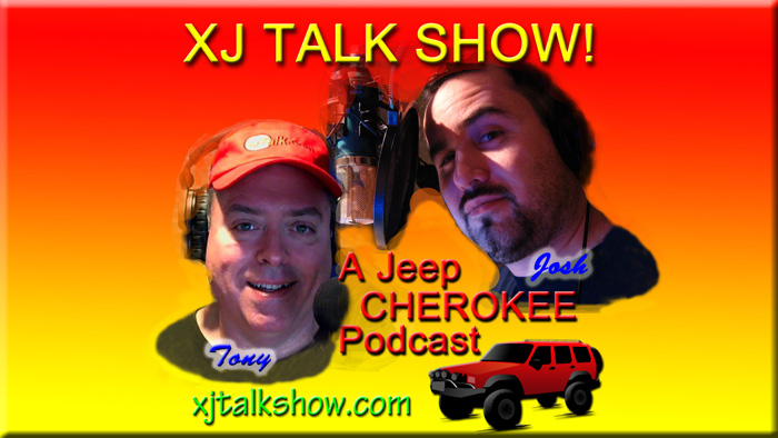 XJ TALK SHOW! A 4×4 Jeep Cherokee and Wrangler podcast