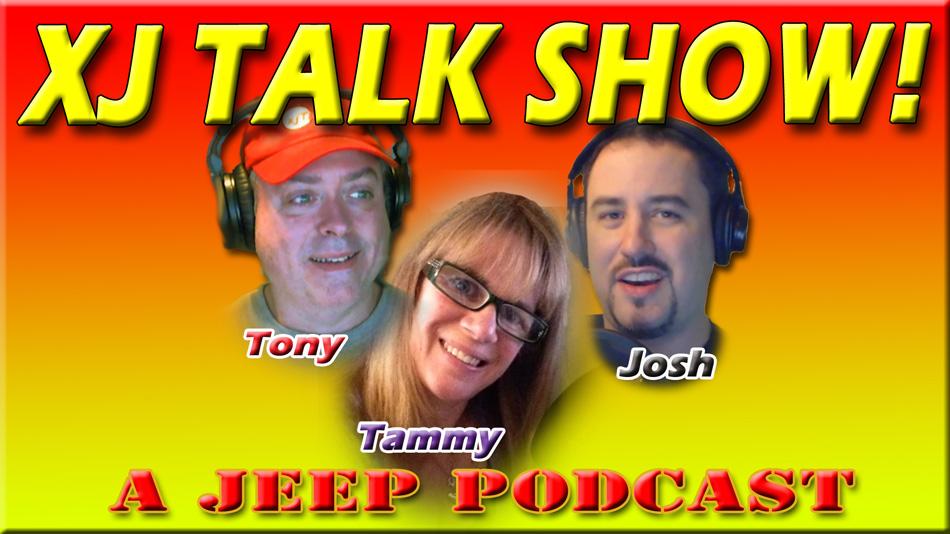 XJ TALK SHOW! A Jeep podcast!
